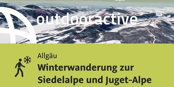 Winterwanderung im Allgäu: Winterwanderung zur Siedelalpe und Juget-Alpe