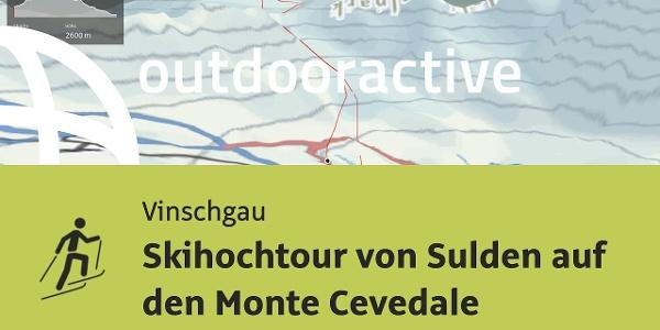 Skitour im Vinschgau: Skihochtour von Sulden auf den Monte Cevedale