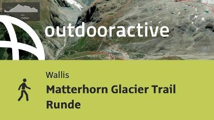 Wanderung im Wallis: Matterhorn Glacier Trail Runde