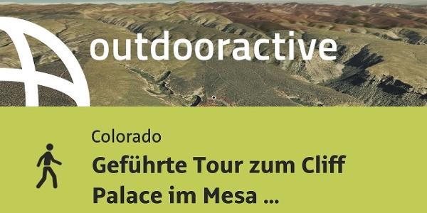 Wanderung in Colorado: Geführte Tour zum Cliff Palace im Mesa Verde National Park