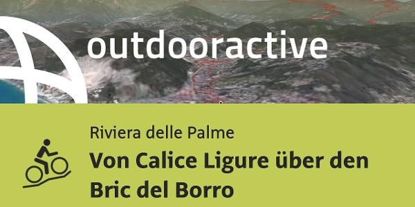 Mountainbike-tour an der Riviera delle Palme: Von Calice Ligure über den Bric del Borro