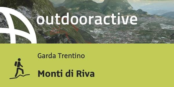 Bergtour am Gardasee: Monti di Riva