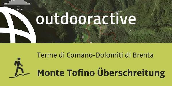 Bergtour in Terme di Comano-Dolomiti di Brenta: Monte Tofino Überschreitung