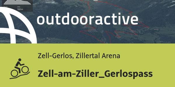 Mountainbike-tour in Zell-Gerlos, Zillertal Arena: Zell-am-Ziller_Gerlospass