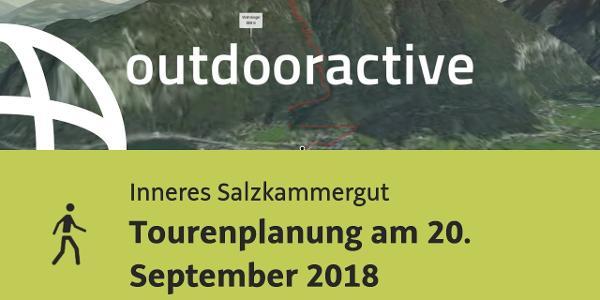 Wanderung im Inneren Salzkammergut: Tourenplanung am 20. September 2018