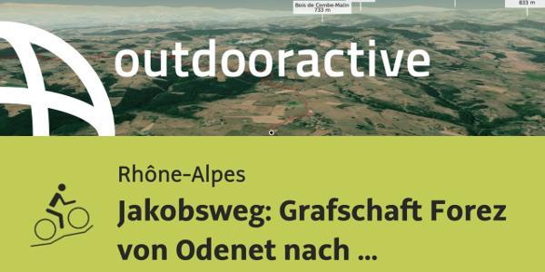 Mountainbike-tour in den Rhône-Alpes: Jakobsweg: Grafschaft Forez von Odenet nach La Chapelle en ...