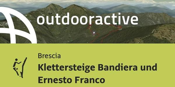 Klettersteig in Brescia: Klettersteige Bandiera und Ernesto Franco