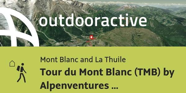 long distance hiking trail at Mont Blanc and La Thuile: Tour du Mont Blanc ...