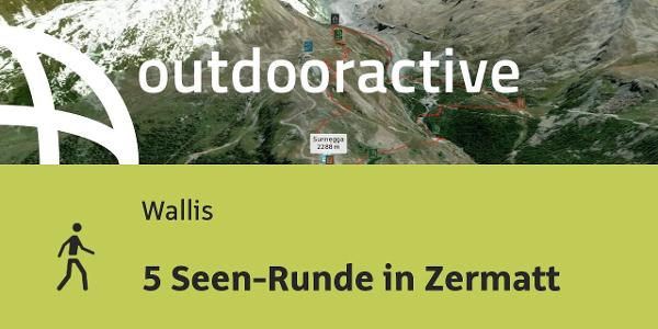 Wanderung im Wallis: 5 Seen-Runde in Zermatt