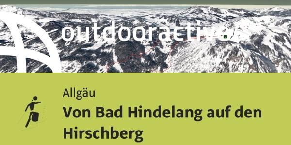 Skitour im Allgäu: Von Bad Hindelang auf den Hirschberg
