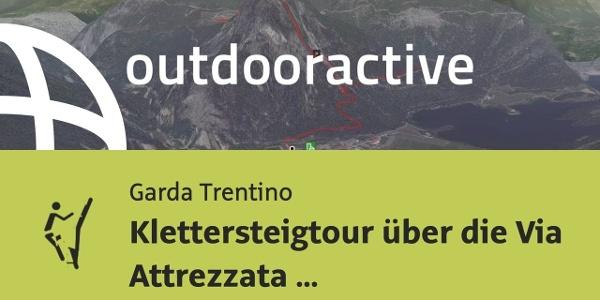 Klettersteig am Gardasee: Klettersteigtour über die Via Attrezzata Rino Pisetta