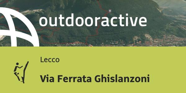 Klettersteig in Lecco: Via Ferrata Ghislanzoni