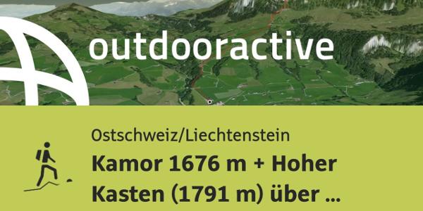 Bergtour in der Ostschweiz/Liechtenstein: Kamor 1676 m + Hoher Kasten (1791 ...