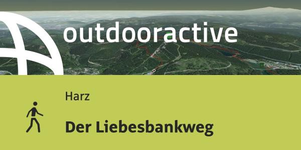 Wanderung im Harz: Der Liebesbankweg