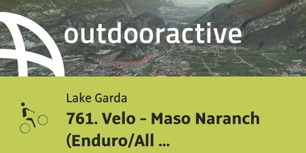 mountain bike ride at Lake Garda: 761. Velo - Maso Naranch (Enduro/All Mountain)