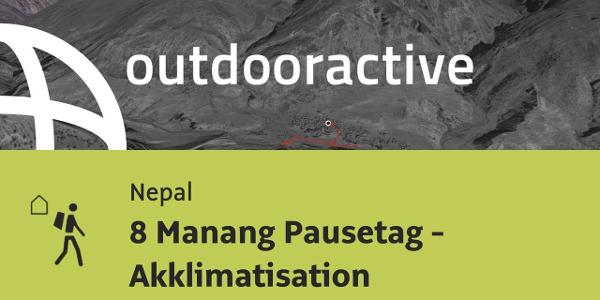 Fernwanderweg in Nepal: 8 Manang Pausetag - Akklimatisation