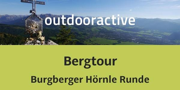 Bergtour im Allgäu: Über das Burgberger Hörnle