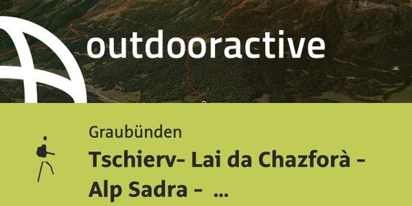 Bergtour in Graubünden: Tschierv- Lai da Chazforà - Alp Sadra - Fuldera