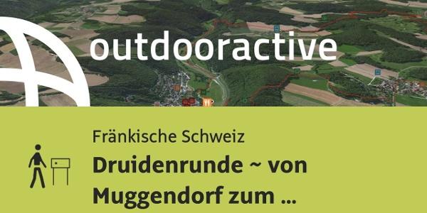 Themenweg in der Fränkischen Schweiz: Druidenrunde ~ von Muggendorf zum Druidenhain und Frauenstein