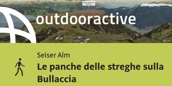 Wanderung auf der Seiser Alm: Le panche delle streghe sulla Bullaccia