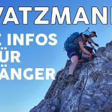 Watzmannüberschreitung 2019 | Als motivierter Anfänger sicher als Tagestour über den Watzmann
