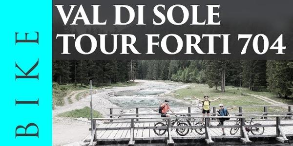 Tour dei forti n. 704 - Ossana/Passo Tonale