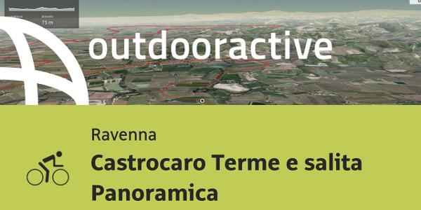 Bici da corsa in Ravenna: Castrocaro Terme e salita Panoramica