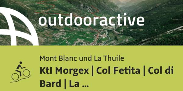 Mountainbike-tour an Mont Blanc und La Thuile: KtI Morgex | Col Fetita | Col di Bard | La Salle