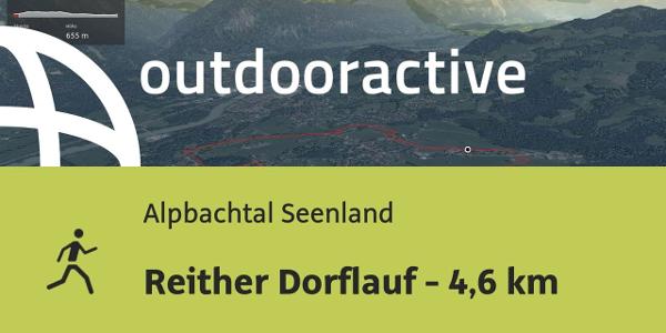 Joggingstrecke im Alpbachtal Seenland: Reither Dorflauf - 4,6 km