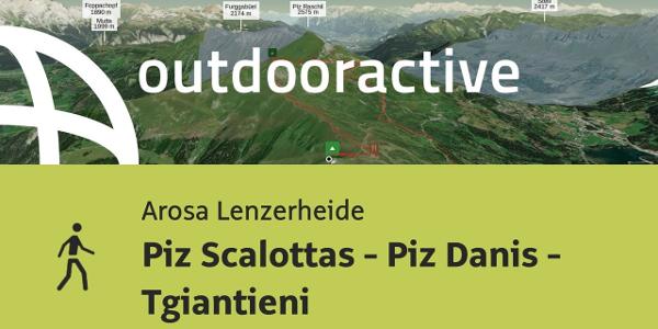 hiking trail in Arosa Lenzerheide: Piz Scalottas - Piz Danis - Tgiantieni