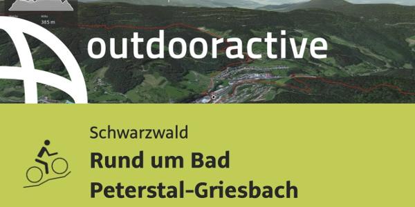 Mountainbike-tour im Schwarzwald: Rund um Bad Peterstal-Griesbach