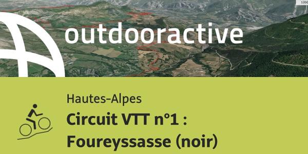 parcours VTT - Hautes-Alpes: Circuit VTT n°1 : Foureyssasse (noir)