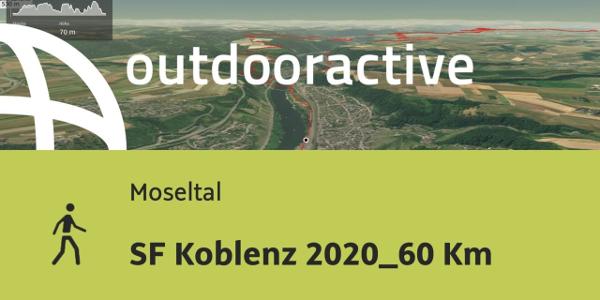 Wanderung in Moseltal: SF Koblenz 2020_60 Km