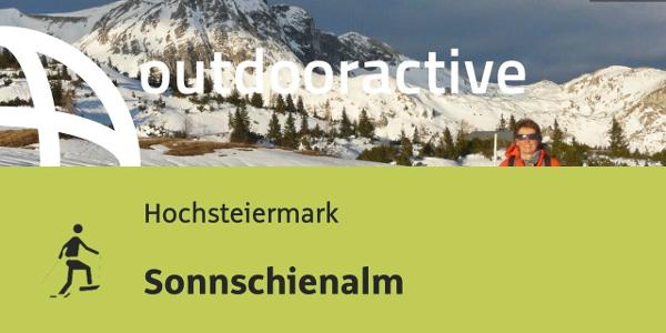Schneeschuhwanderung in der Hochsteiermark: Sonnschienalm