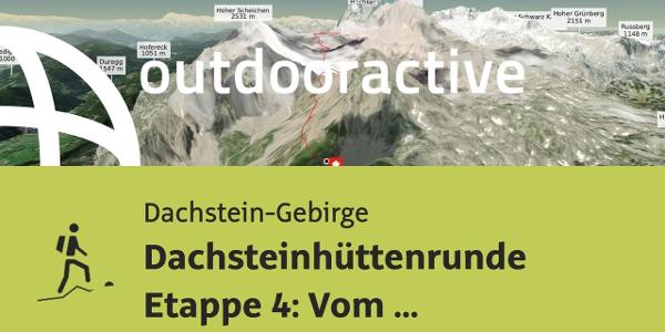 Bergtour im Dachstein-Gebirge: Dachsteinhüttenrunde Etappe 4: Vom Guttenberghaus zur Austriahütte