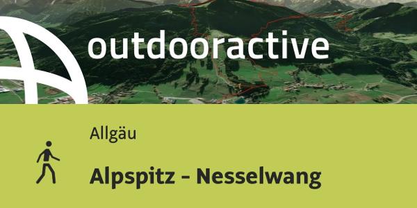 Wanderung im Allgäu: Alpspitz - Nesselwang
