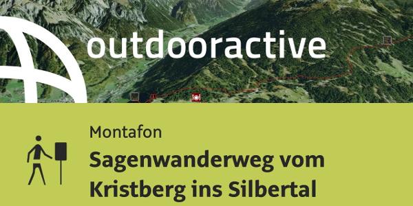 Themenweg im Montafon: Sagenwanderweg vom Kristberg ins Silbertal