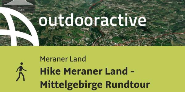 Wanderung im Meraner Land: Hike Meraner Land - Mittelgebirge Rundtour