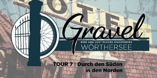 Gravel & Lost Places Wörthersee TOUR 7