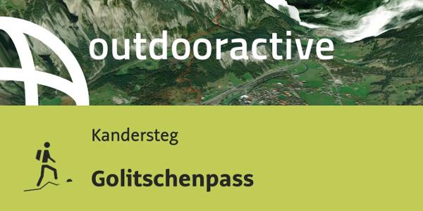 Bergtour in Kandersteg: Golitschenpass