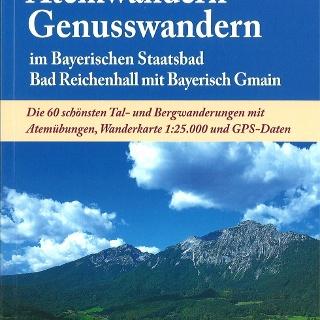 Atemwandern Genusswandern im Bayerischen Staatsbad Bad Reichenhall mit Bayerisch Gmain